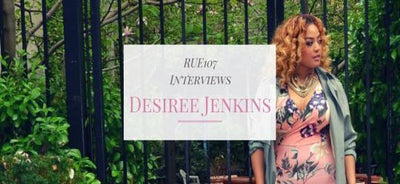 RUE107'S INTERVIEWS WITH MODEL DESIREE JENKINS
