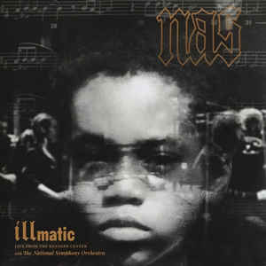 Nas - Illmatic: Live From The Kennedy Cover