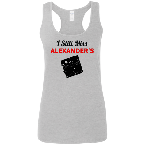 I Still Miss Alexander's Ladies' Softstyle Racerback Tank 2