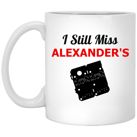 I Still Miss Alexander's 11 oz. White Mug