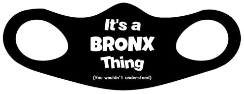 It's A Bronx Thing Fitted Face Mask