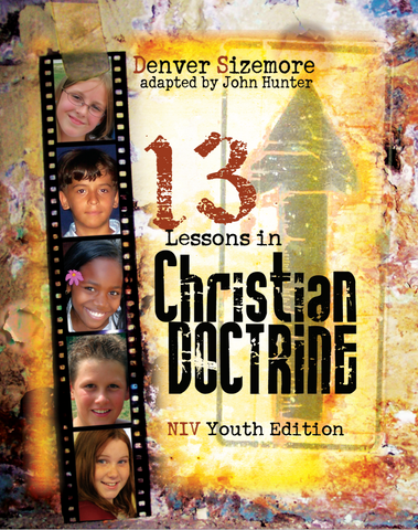 13 Lessons in Christian Doctrine - Youth Edition