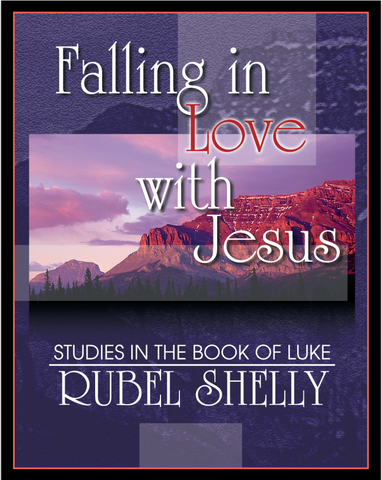 Falling in Love with Jesus: Studies in the Book of Luke