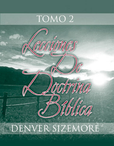 Lecciones de doctrina bíblica 2  by Denver Sizemore (12 More Lessons in Christian Doctrine)