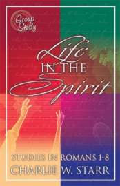 Life In The Spirit: Studies in Romans 1-8