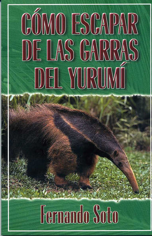 Cómo escapar de las garras del yurumí por Fernando Soto (How to escape the Anteater's Claws)