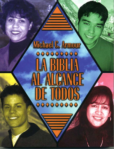 La Biblia al alcance de todos  por Michael C Armour (A Newcomer's Guide to the Bible)
