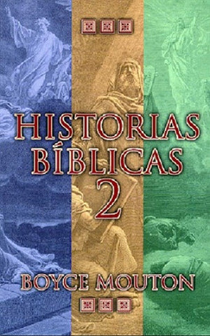 Historias bíblicas 2   by Boyce Mouton (Bible Stories 2)