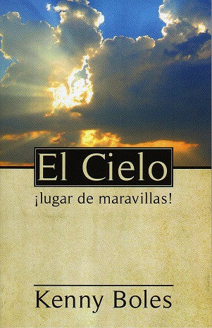 El Cielo ¡lugar de maravillas! (Heaven, What a Wonderful Place!) por Kenny Boles
