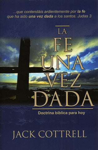 La fe una vez dada  por Jack Cottrell (The Faith Once for All)