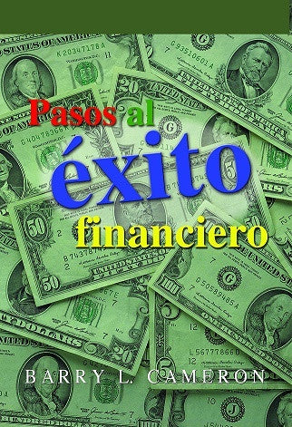 Pasos al éxito financiero  by Barry L. Cameron (ABC's of Financial Freedom)