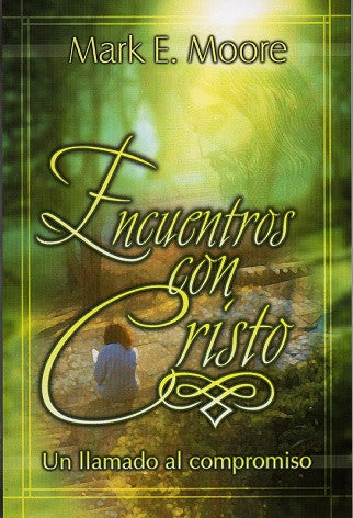 Encuentros con Cristo  por Mark Moore (Encounters With Christ)