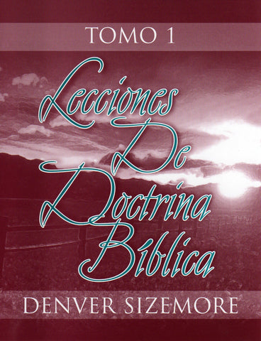 Lecciones de doctrina bíblica 1  by Denver Sizemore (13 Lessons in Christian Doctrine)