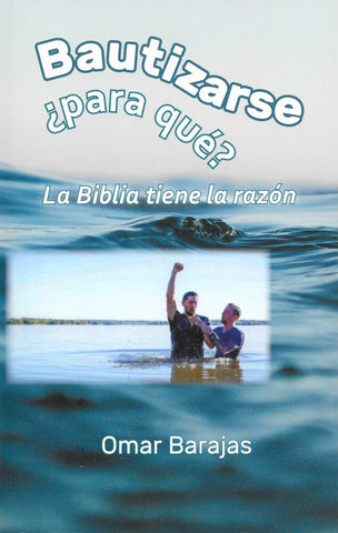 BAUTIZARSE ¿PARA QUE?   por Omar Barajas (Be Baptized—But Why?)