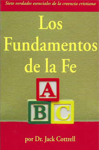 Los fundamentos de la fe por Jack Cottrell (Faith's Fundamentals)