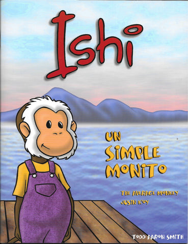 Ishi, un simple monito por Todd Aaron Smith (Ishi: The Average Monkey)