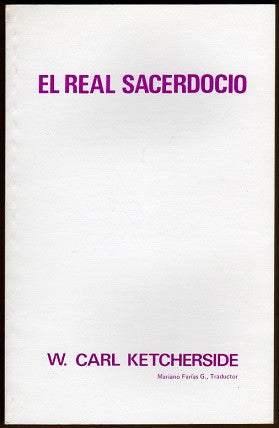El real sacerdocio  por Carl Ketcherside (The Royal Priesthood)