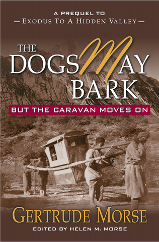 Dogs May Bark, But the Caravan Moves On - OUT OF PRINT