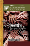 What The Bible Says About The Church: Rediscovering Community