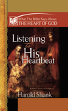 What the Bible Says About The Heart of God: Listening to His Heartbeat