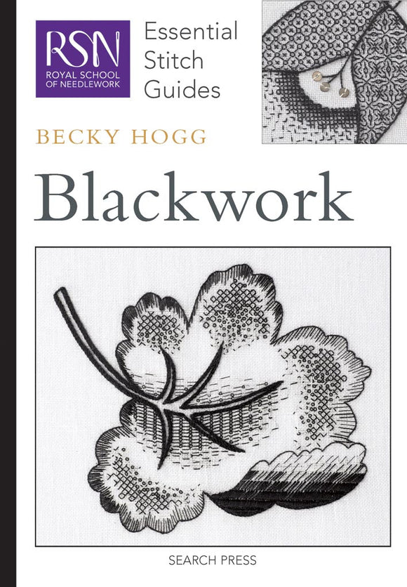 Blackwork: Royal School of Needlework Essential Stitch Guide