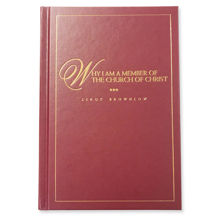 Why I Am A Member of the Church of Christ - Hardcover