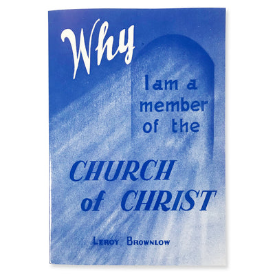 Why I Am A Member of the Church of Christ - Paperback