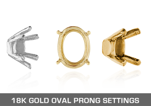 18K Gold Oval Prong Settings