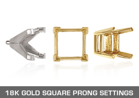 18K Gold Square Prong Settings