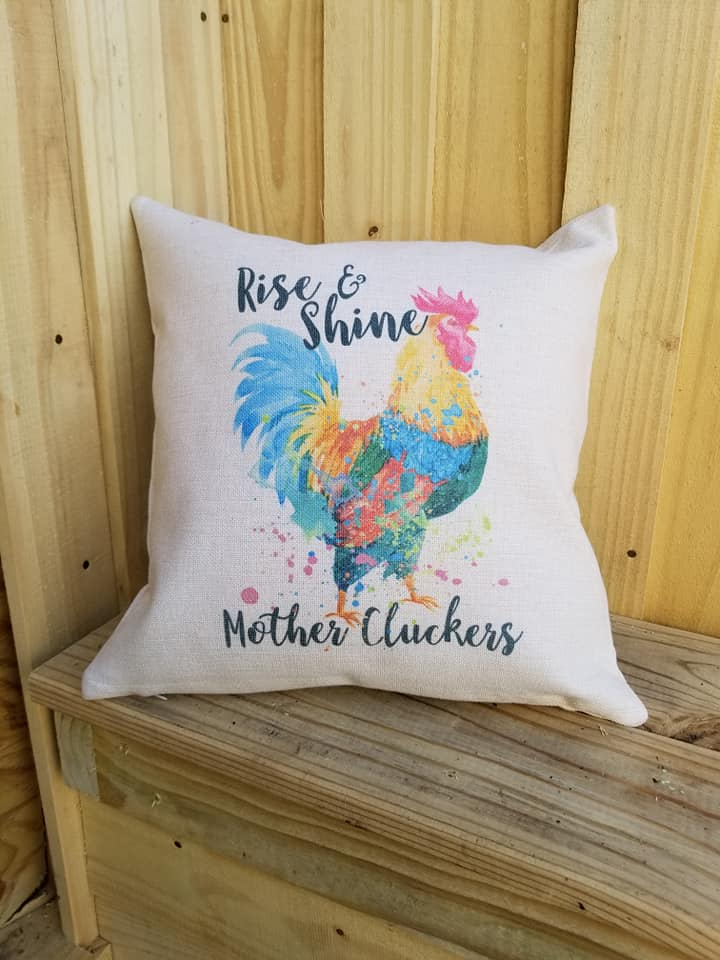 Rise and Shine Mother Cluckers Throw Pillow