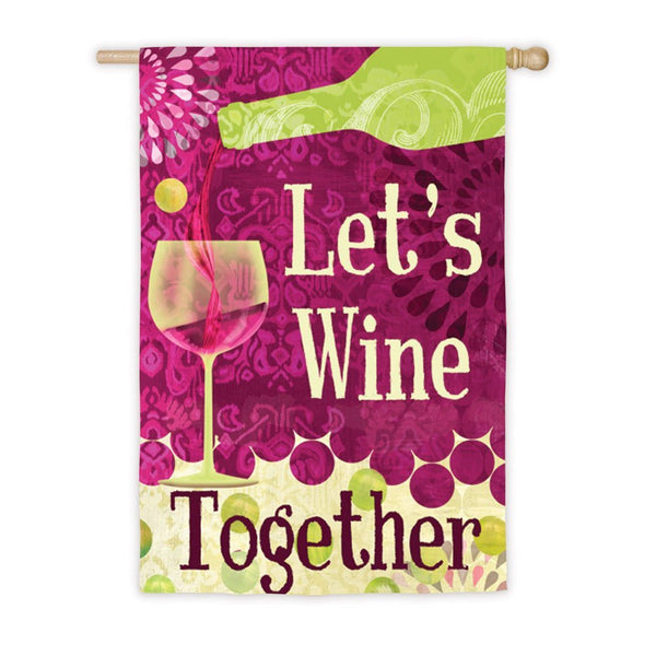 """Let's Wine Together"" Flag"
