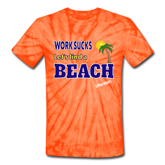 Work Sucks Let's find a Beach Unisex Tie Dye T-Shirt, 4 color options - Captain Woody's Locker