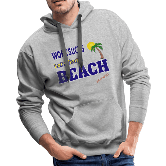 Work Sucks Let's find a Beach Men's Premium Hoodie - Captain Woody's Locker