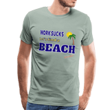 Work Sucks Let's find a Beach Men's Premium Beach T-Shirt - Captain Woody's Locker