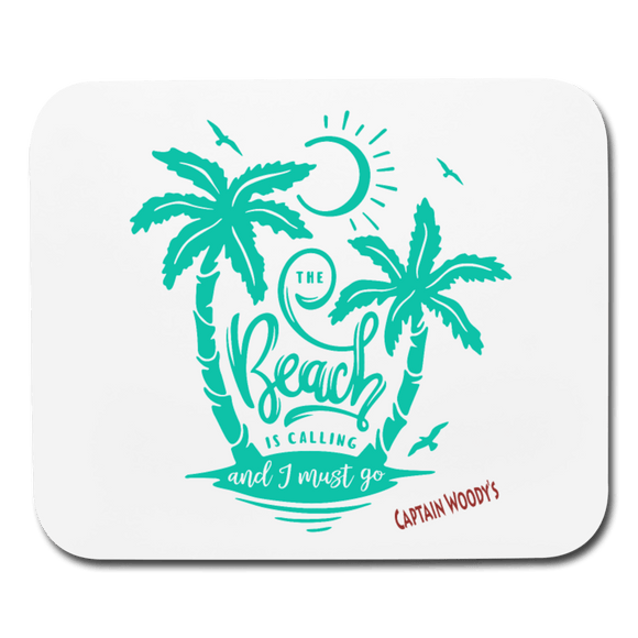 The Beach is calling and I Must Go - Mouse pad - Captain Woody's Locker