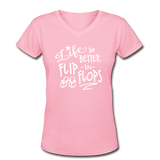 Life is Better in Flip Flops Women's V-Neck Beach Shirt - Captain Woody's Locker