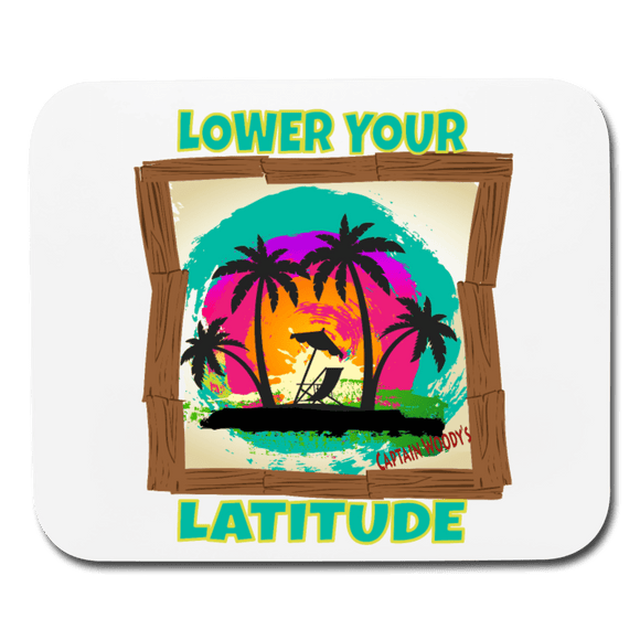 Lower your Latitude Mouse pad - Captain Woody's Locker