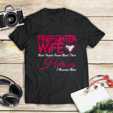 Firefighter Wife Hero T-Shirt