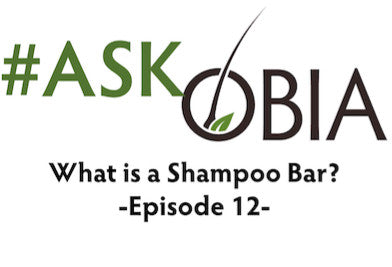 What is a Shampoo Bar? #AskOBIA (Episode 12)