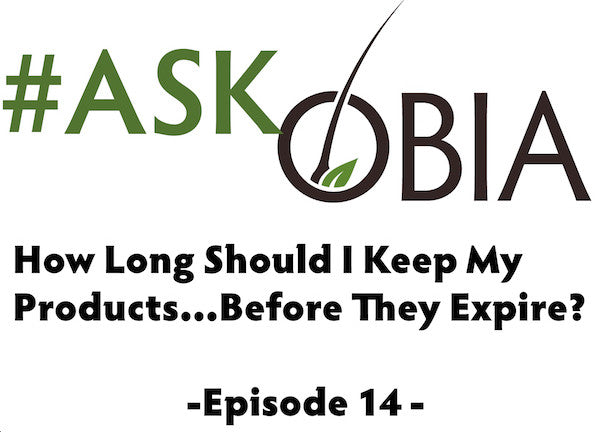 How Long Should I Keep My Products? #AskOBIA (Episode 14)