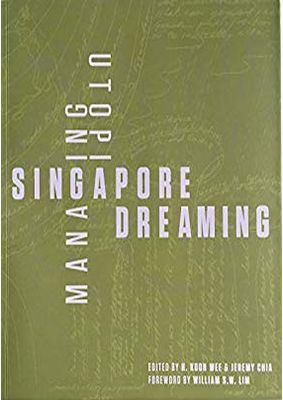 Singapore Dreaming: Managing Utopia