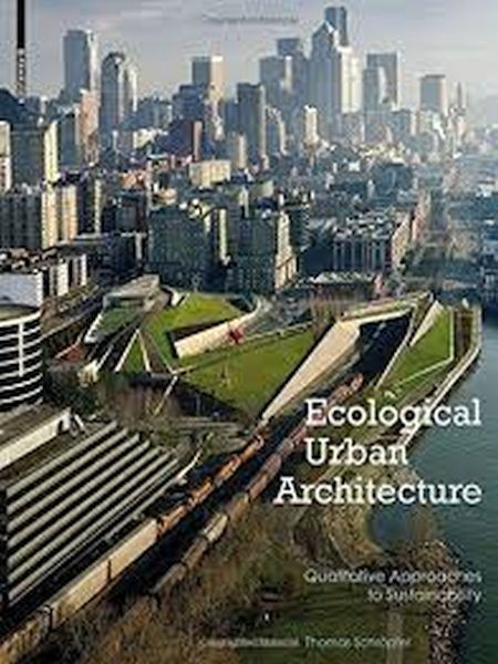 Ecological Urban Architecture: Qualitative approaches to Sustainability