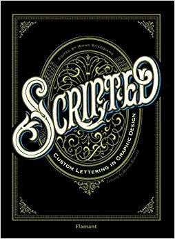 Scripted : Custom Lettering in Graphic Design