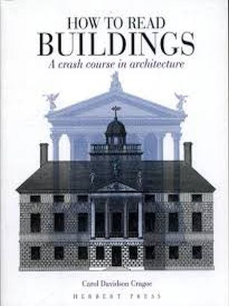 How to Read Buildings : a crash course in architecture