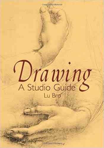 Drawing: A Studio Guide Paperback