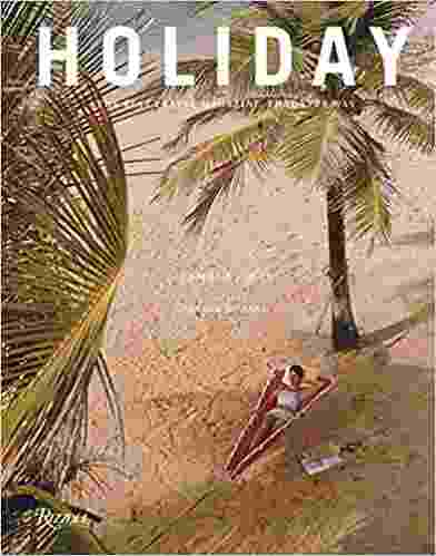 Holiday: The Best Travel Magazine that Ever Was Hardcover