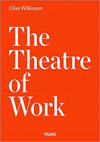 The Theatre of Work: Clive Wilkinson