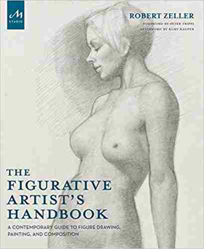 The Figurative Artist's Handbook: A Contemporary Guide to Figure Drawing, Painting, and Composition Hardcover