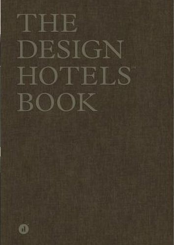 The Design Hotels Book : New Perspectives