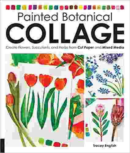 Painted Botanical Collage: Create Flowers, Succulents, and Herbs from Cut Paper and Mixed Media Paperback